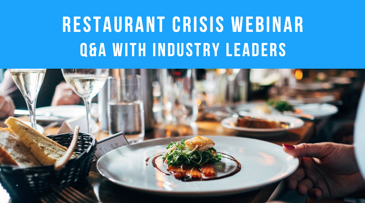 Restaurant Crisis Webinar- Q&A With Industry Leaders Header